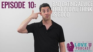 Bad Dating Advice That People Think Is Good (Part 1)