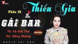 Thiếu gia và gái bar P15 - Bảo vệ - Truyện hay do Mc Hồng Nhung diễn đọc