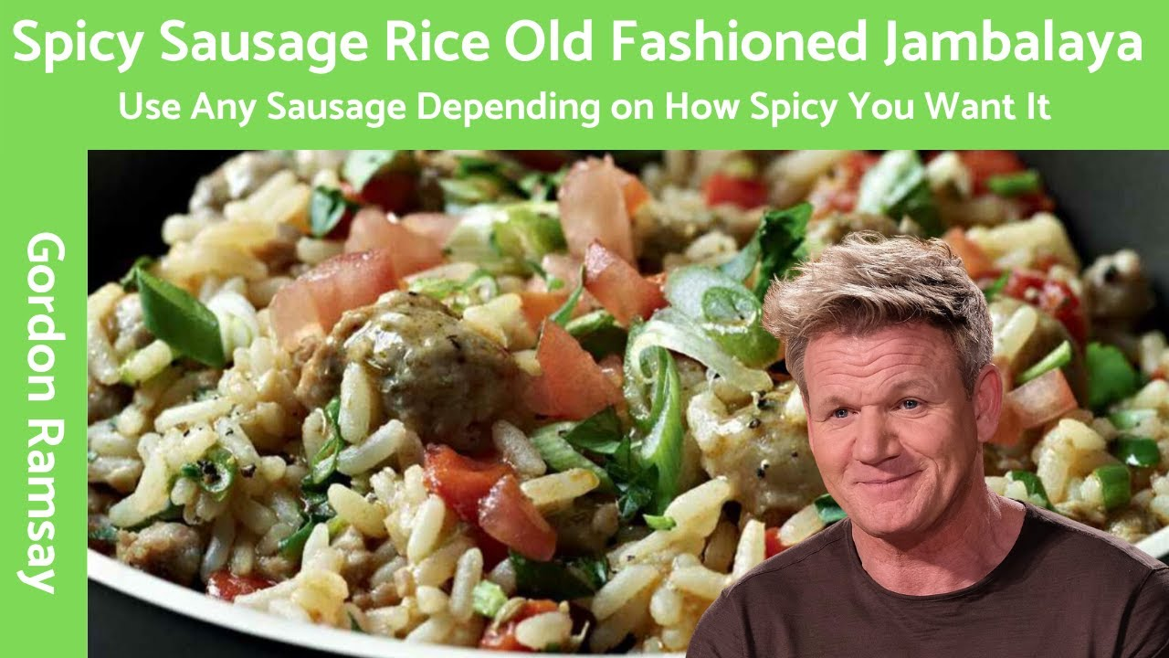 Gordon Ramsay Spicy Sausage Rice - YouTube