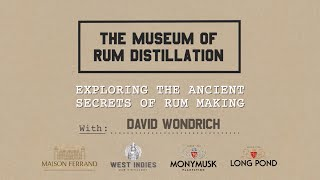 The Museum of Rขm Distillation : A Documentary About Rum-Making I by David Wondrich
