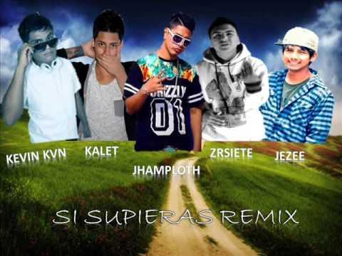 si supieras Remix - Jhamploth ft Kevin kvn , kalet , Zrsiete , Jezee ( Rap romantico 2015 )