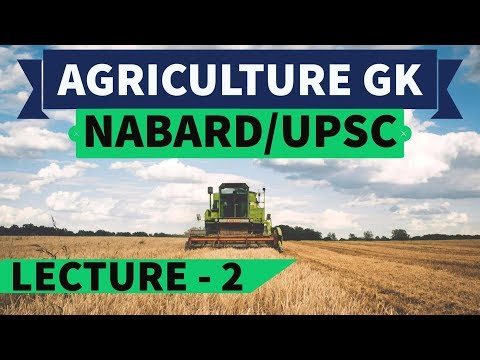 Agriculture GK / Agricultural Issues - Part 2 - for UPSC /NABARD / ICAR / State PCS / IAS / SSC