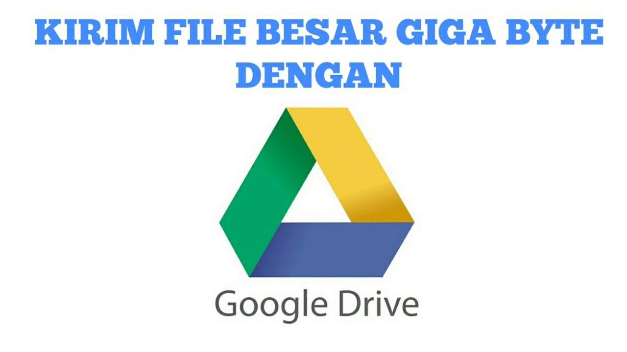cara kirim file atau video ukuran besar lewat link google drive