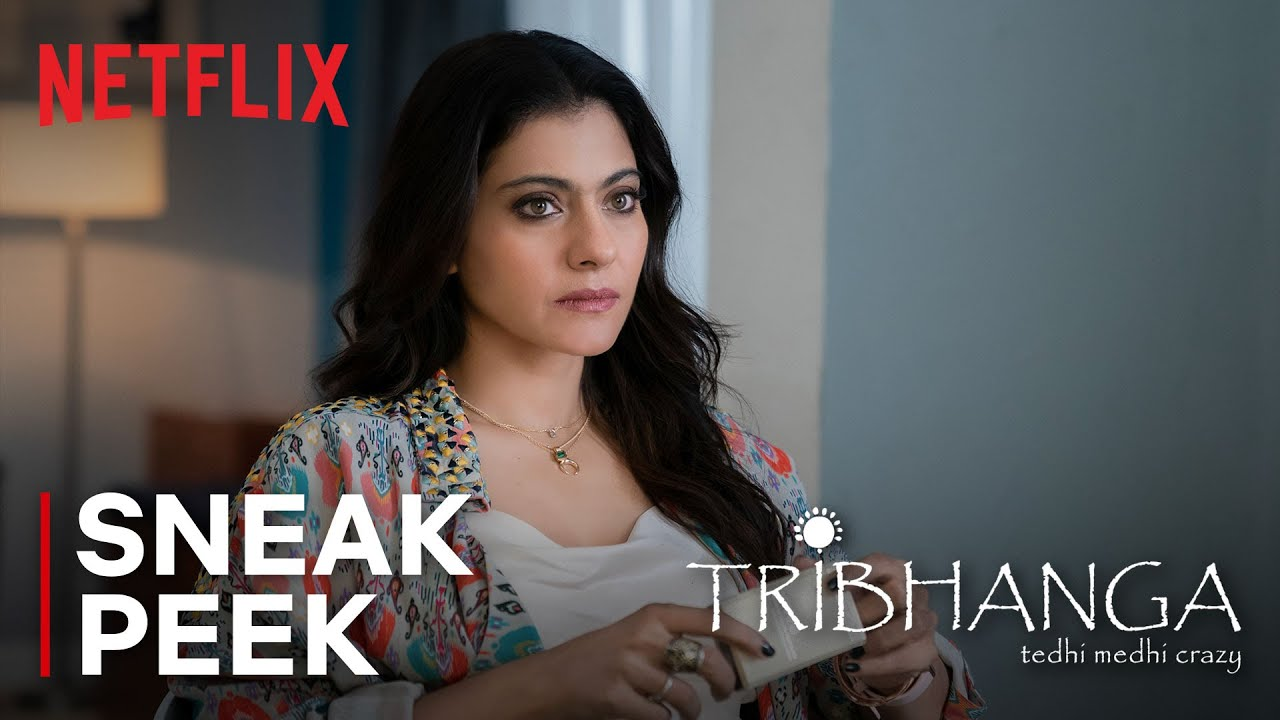 Netflix Releases 'Tribhanga: Tedhi Medhi Crazy' January 15: Watch Trailer | Bollywood | indiawest.com