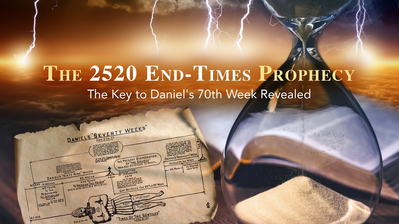 The 2520 End-Times Prophecy (The Key to Daniel's 70th Week Revealed)