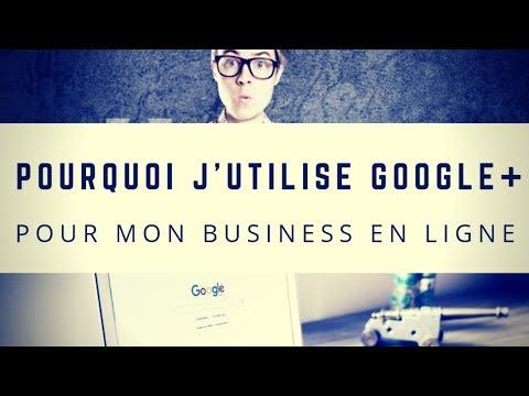 Live 31 - Pourquoi vous devez choisir Google+ pour développer votre Business en Ligne