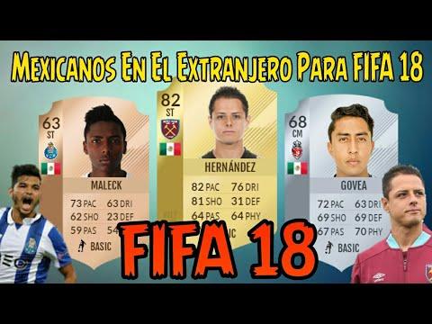 Mexicanos En El Extranjero FIFA 18  Todos Los Mexicanos En Europa FIFA 18