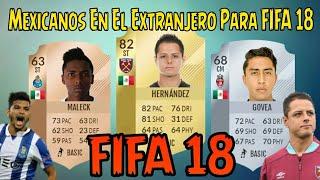 Mexicanos En El Extranjero FIFA 18 - Todos Los Mexicanos En Europa FIFA 18