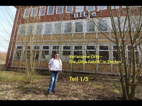 "Verlassene Orte - Die ""Ültje Fabrik"" in Emden am 07.04.2018 - Teil 1/5 - Doku deutsch"
