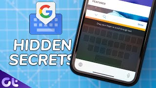 Top 5 Gboard Hidden Secrets Every Android User Must Know | Guiding Tech
