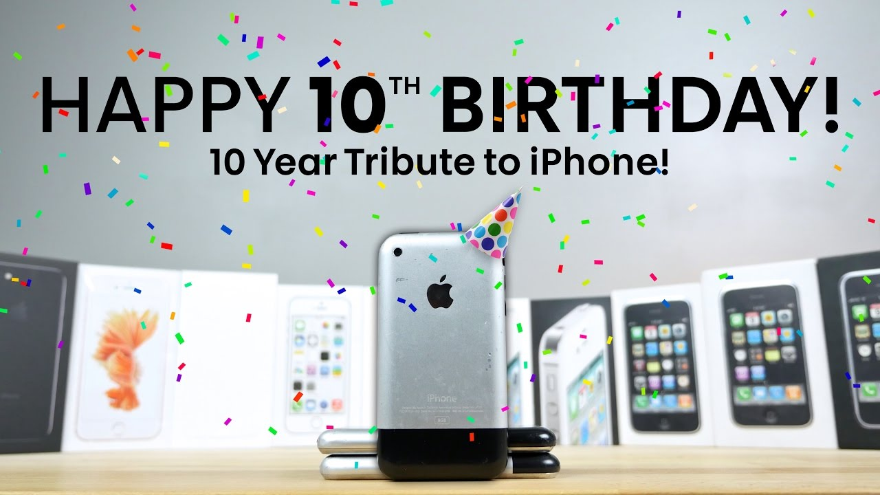 IPhone Turns 10 Years Old A Nostalgic Look Back