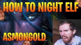 """Asmongold Reacts to """"How to: Night Elf!"""" by Nixxiom - World of Warcraft"""