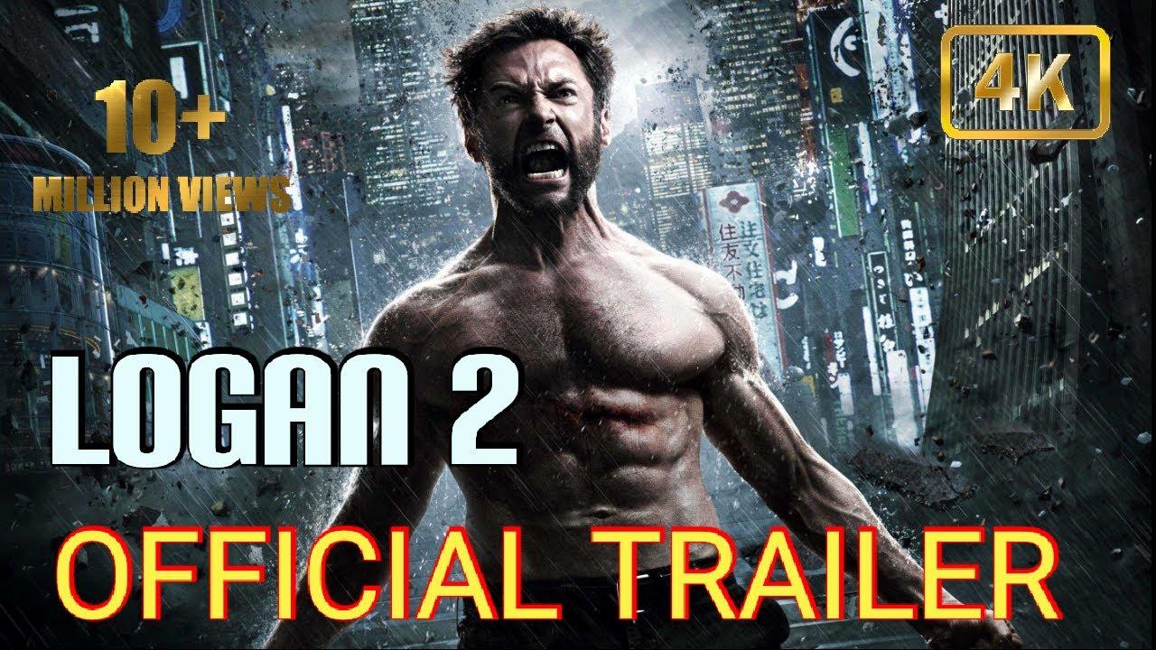 Download Logan 2 Official Trailer