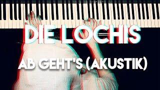 die lochis ab gehts akustik version piano tutorial