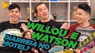 WILLOU E WATSON: FALHAR NA HORA H E TROCA DE NAMORADAS