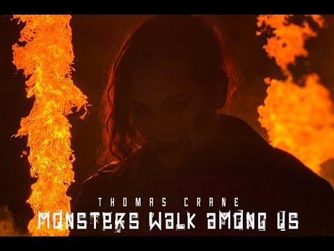 Thomas Crane - Monsters Walk Among Us