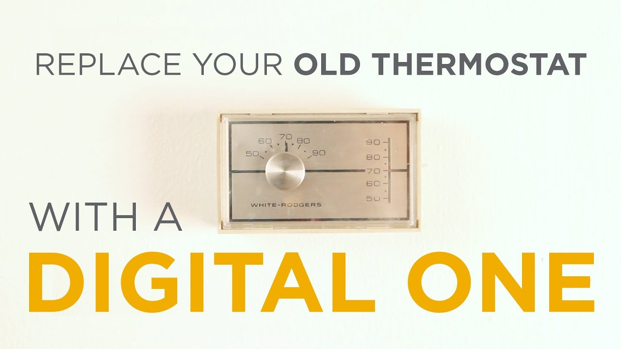 Replace your old thermostat with a digital one  It's easy!