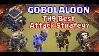 TH9 GoBoLaLoon Awesome 3 Star War Attack in 2018 | Th9 Best Attack Strategy - Clash Of Clans