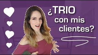 ¿Trio con mis clientes? #StoryTime