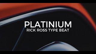 Rick Ross type beat Platinium || Free Type Beat 2018