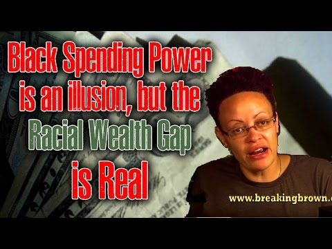Black Spending Power Is an Illusion, but the Racial Wealth G