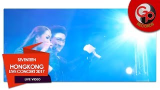 SEVENTEEN HONGKONG LIVE CONCERT 2017 Jaga Slalu Hatimu feat MELINDA