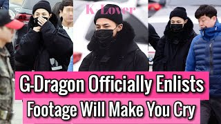 "[BREAKING] Footage Of G-Dragon Enlisting Will Break Your Heart ""Oppa, I Love You"" + New Schedule"