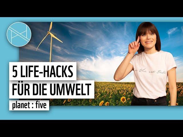 Die 5 besten Umwelt-Hacks