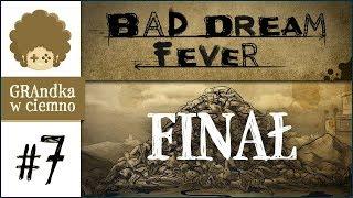 Bad Dream: Fever PL #7 - FINAŁ | I wszystko stało się jasne.