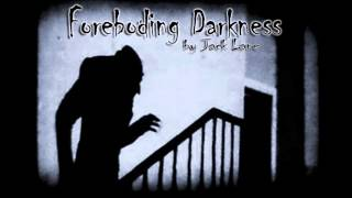 Ambient Horror Film Music - Foreboding Darkness by Jack Lane