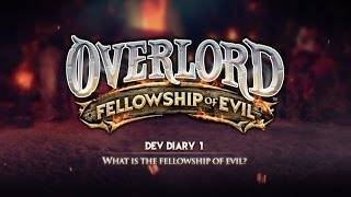 Overlord: Fellowship of Evil - What is the Fellowship of Evil?