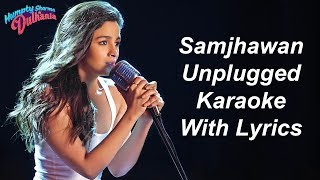 Samjhawan Unplugged Karaoke With Lyrics | Alia Bhatt | Female Karaoke