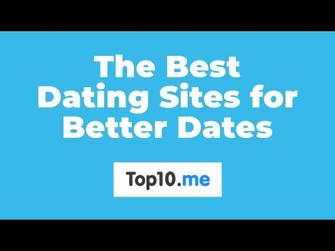 Better Dating Sites for Better Dates | Top10.me from YouTube · Duration:  26 seconds