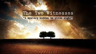 The Two Witnesses Movie - Part 1 - A mystery hidden in plain sight