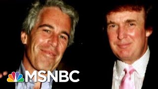 Donald Trump Acquaintance Jeffrey Epstein Charged With Sex Trafficking Of Minors | Deadline | Msnbc