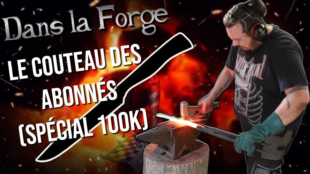 Je FORGE le couteau des ABONNÉS (Spécial 100 000 abonnés)