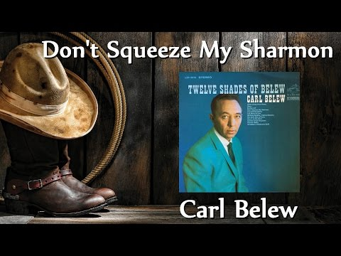 Carl Belew - Don't Squeeze My Sharmon