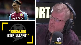 """GREALISH IS BRILLIANT!"" Adrian Durham worries for Aston Villa if they lose star man Jack Grealish!"