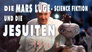 Die Mars Lüge, Science Fiktion und die Jesuiten! ** TEIL 2 **