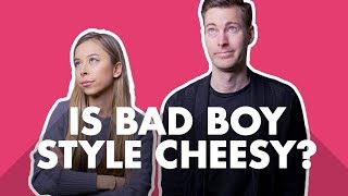 Why Bad Boy Style Is Usually Cheesy
