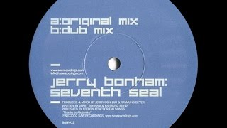 Jerry Bonham ‎– Seventh Seal (Original Mix)