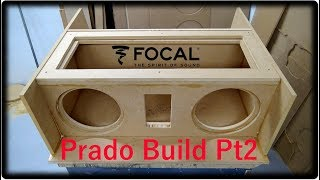 Build - 2 Focal KX30 Subs On 2.5k Build Pt 2 - Toyota Prado