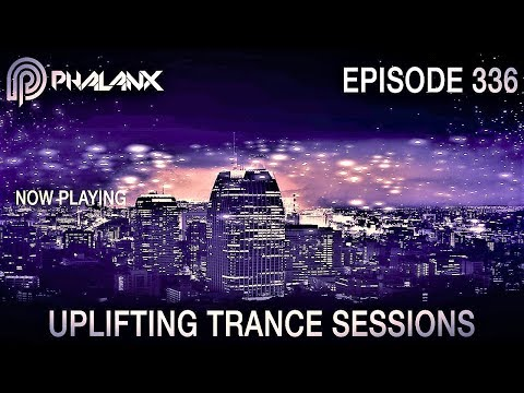 DJ Phalanx - Uplifting Trance Sessions EP.  336 (The Original) I June 2017