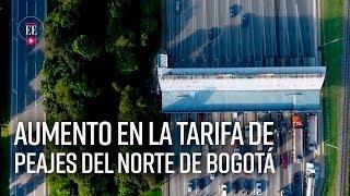 Peajes al norte de Bogotá subirán para financiar ampliación de Autonorte y la 7º - El Espectador