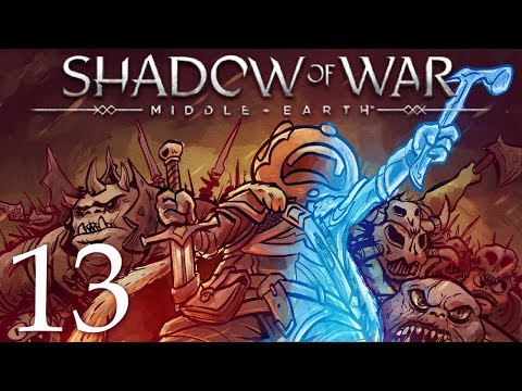 Middle Earth Shadow of War Gameplay Walkthrough Part 13: Orcs be Orc'n