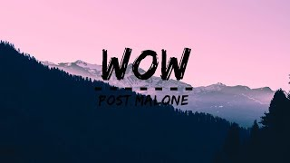 Post Malone - Wow (Lyrics)