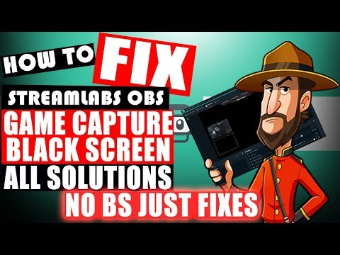 StreamLabs OBS: How to Fix the Game Capture Black Screen | No BS Edition