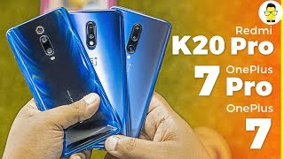 Redmi K20 Pro vs OnePlus 7 vs OnePlus 7 Pro camera comparison: K for Killer cameras?