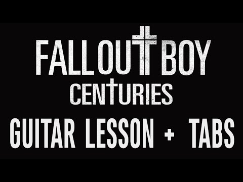 Fall Out Boy - Centuries (Guitar Lesson + TABS + Easy/Beginner How To Play)