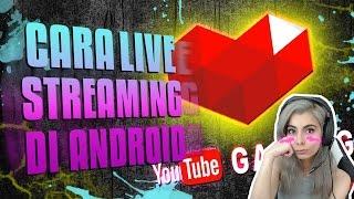 Cara LIVE STREAMING di Android dengan Youtube Gaming!!!!